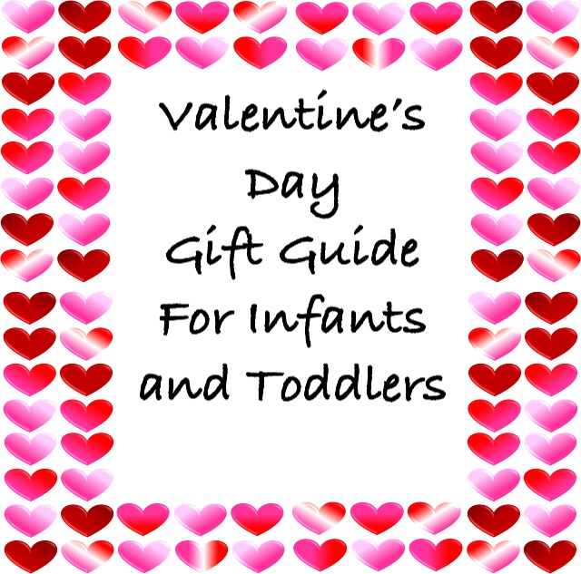 Valentine's Day Gift Guide for Infants and Toddlers