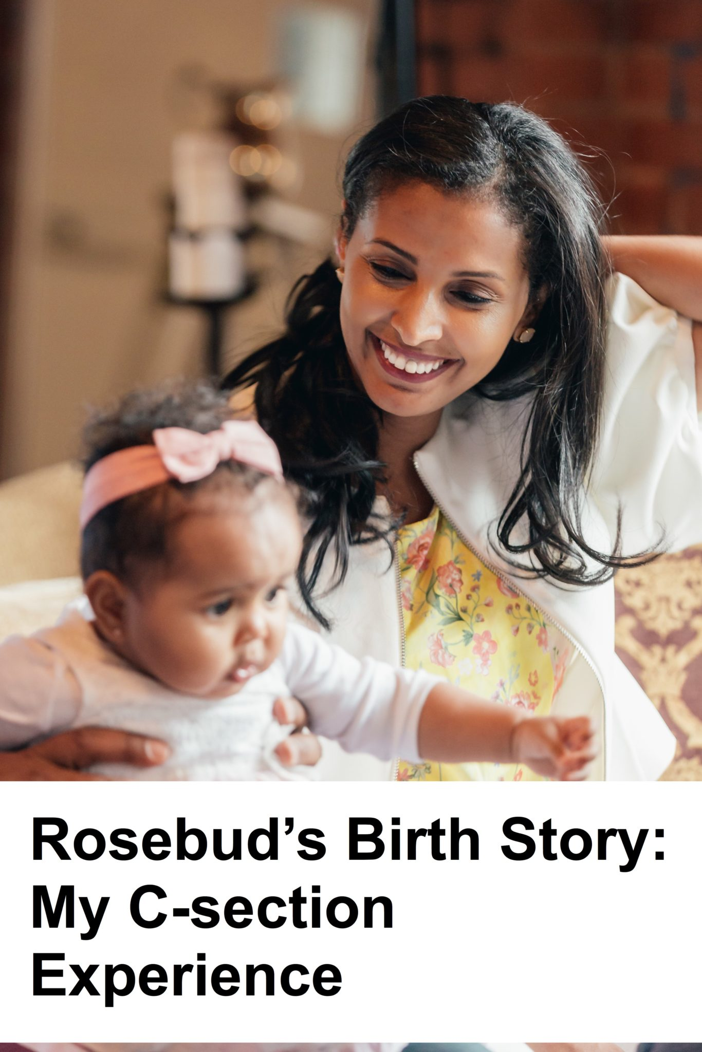 Rosebud's Birth Story: My C-section Experience