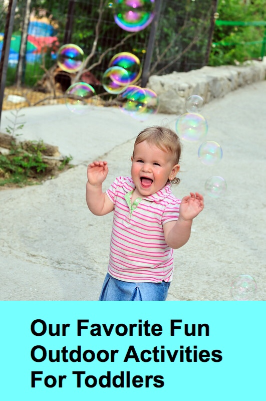 Favorite Fun Outdoor Activities for Toddlers Bubbles pin
