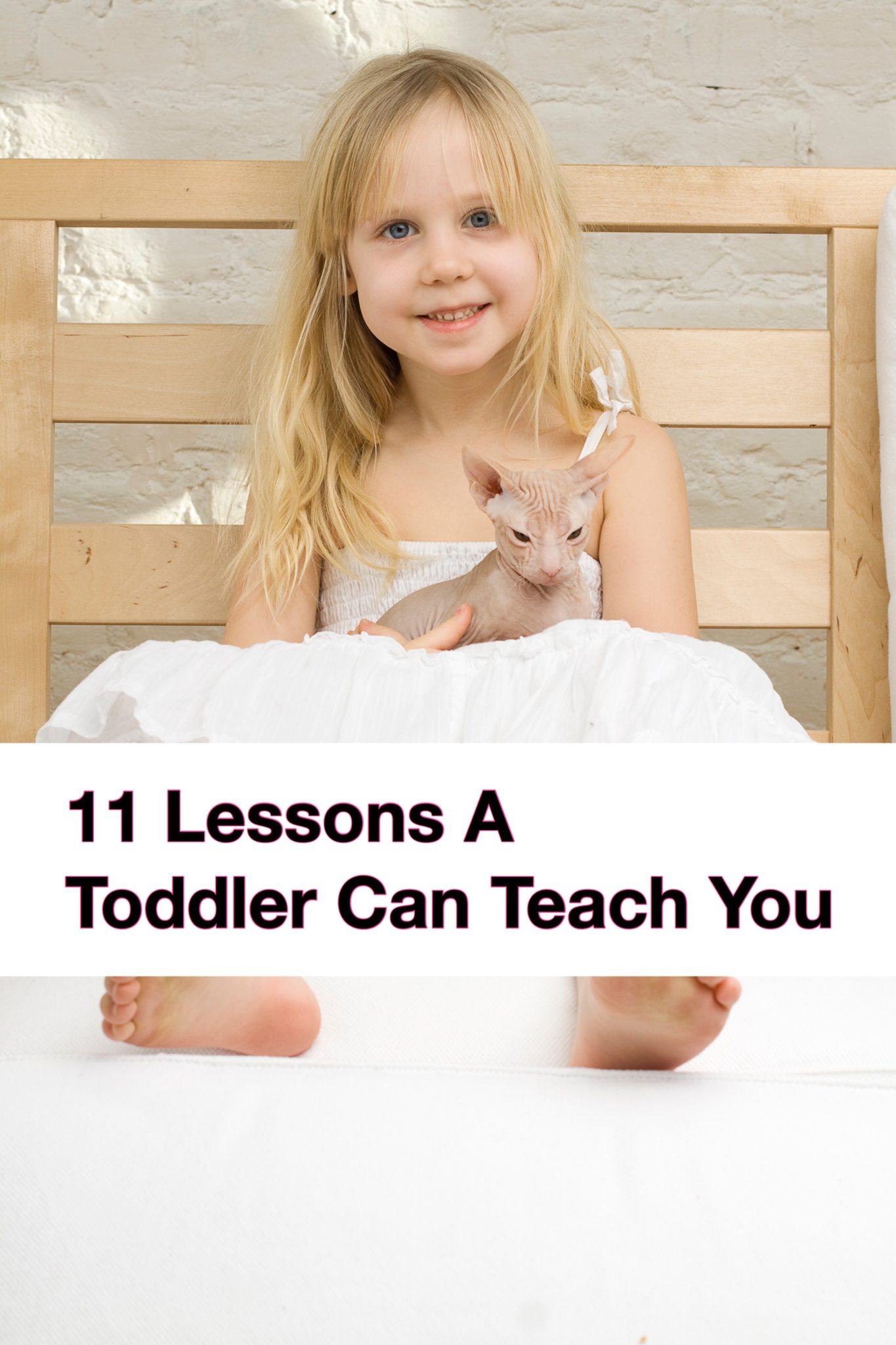 11 Lessons a Toddler Can Teach You. Girl with cat, pin.