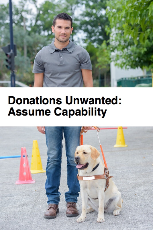 Donations Unwanted, Assume Capability, Pin. Man with guide dog