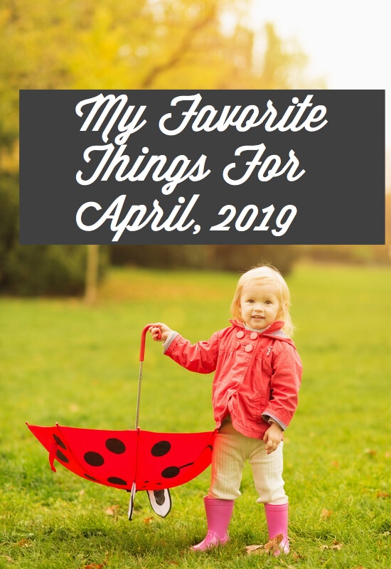 My Favorite Things for April, 2019 pin