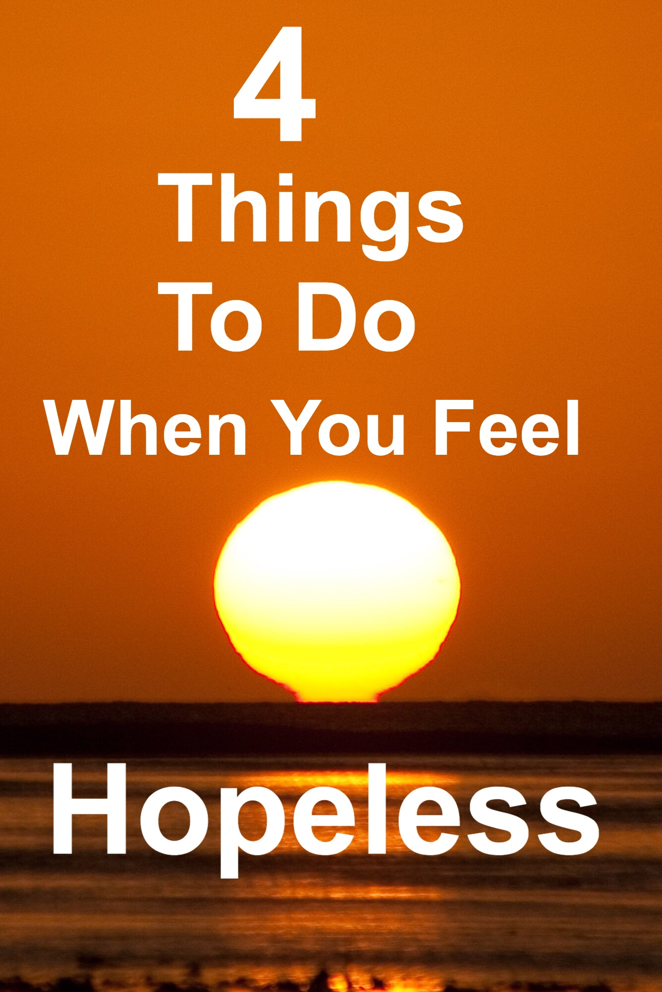 4 Things To Do When You Feel Hopeless pin