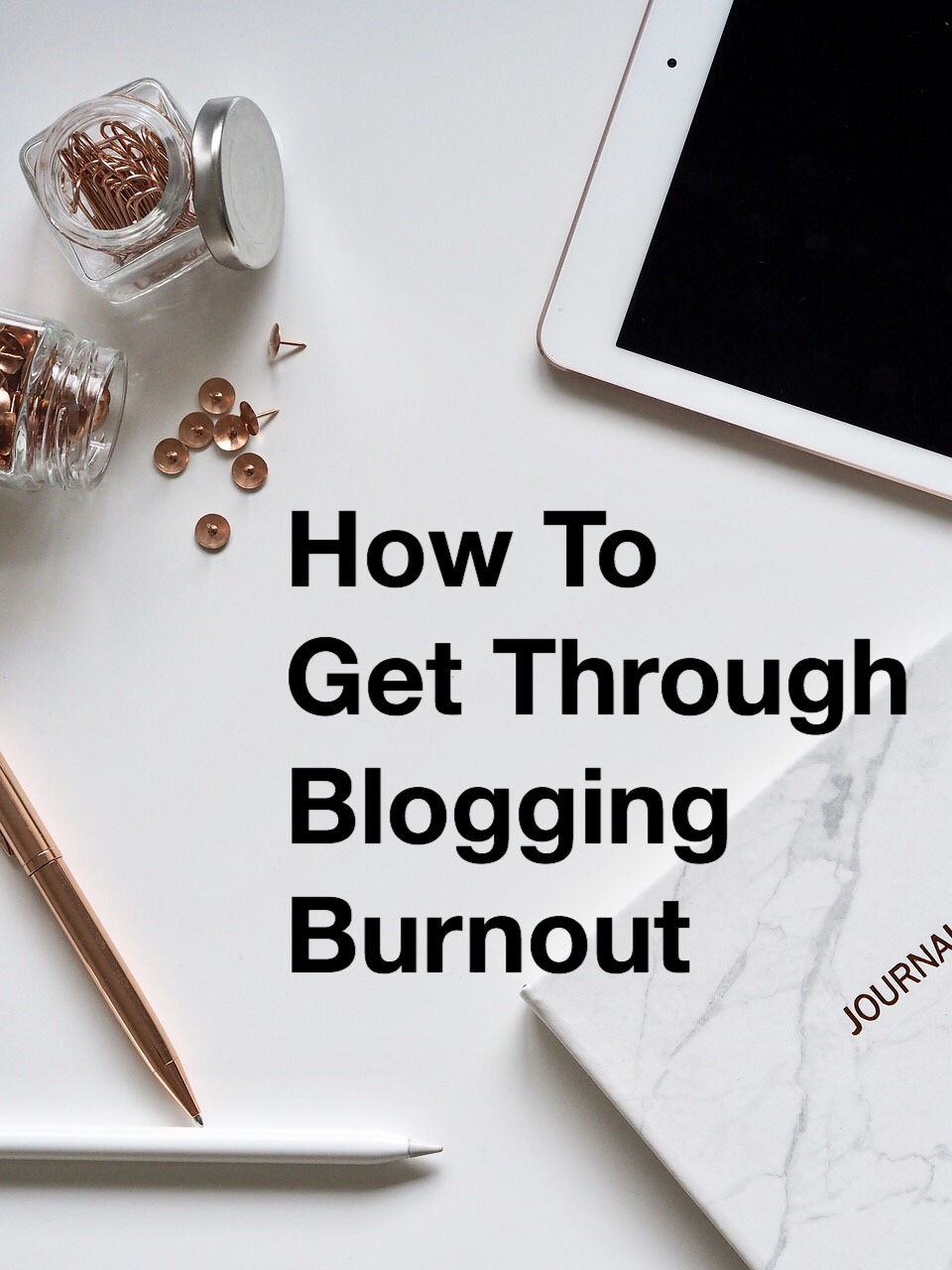 How to Get Through Blogging Burnout Pin