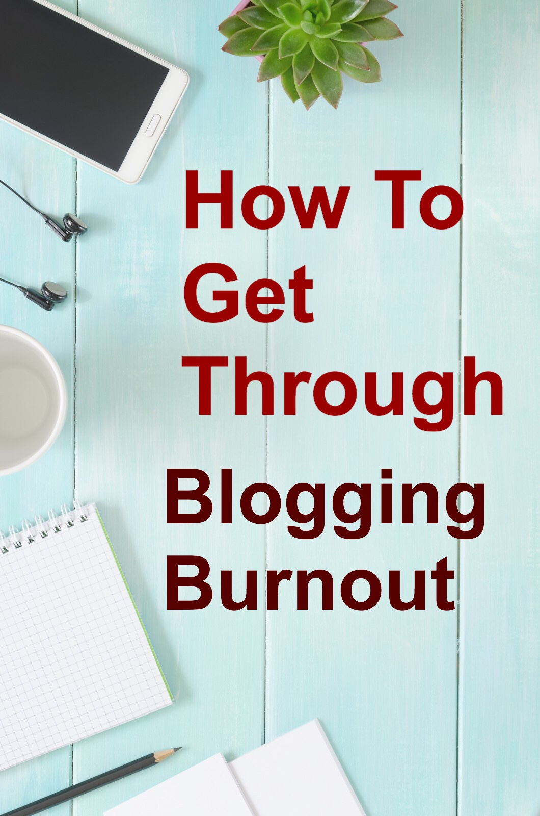 How to Get Through Blogging pin