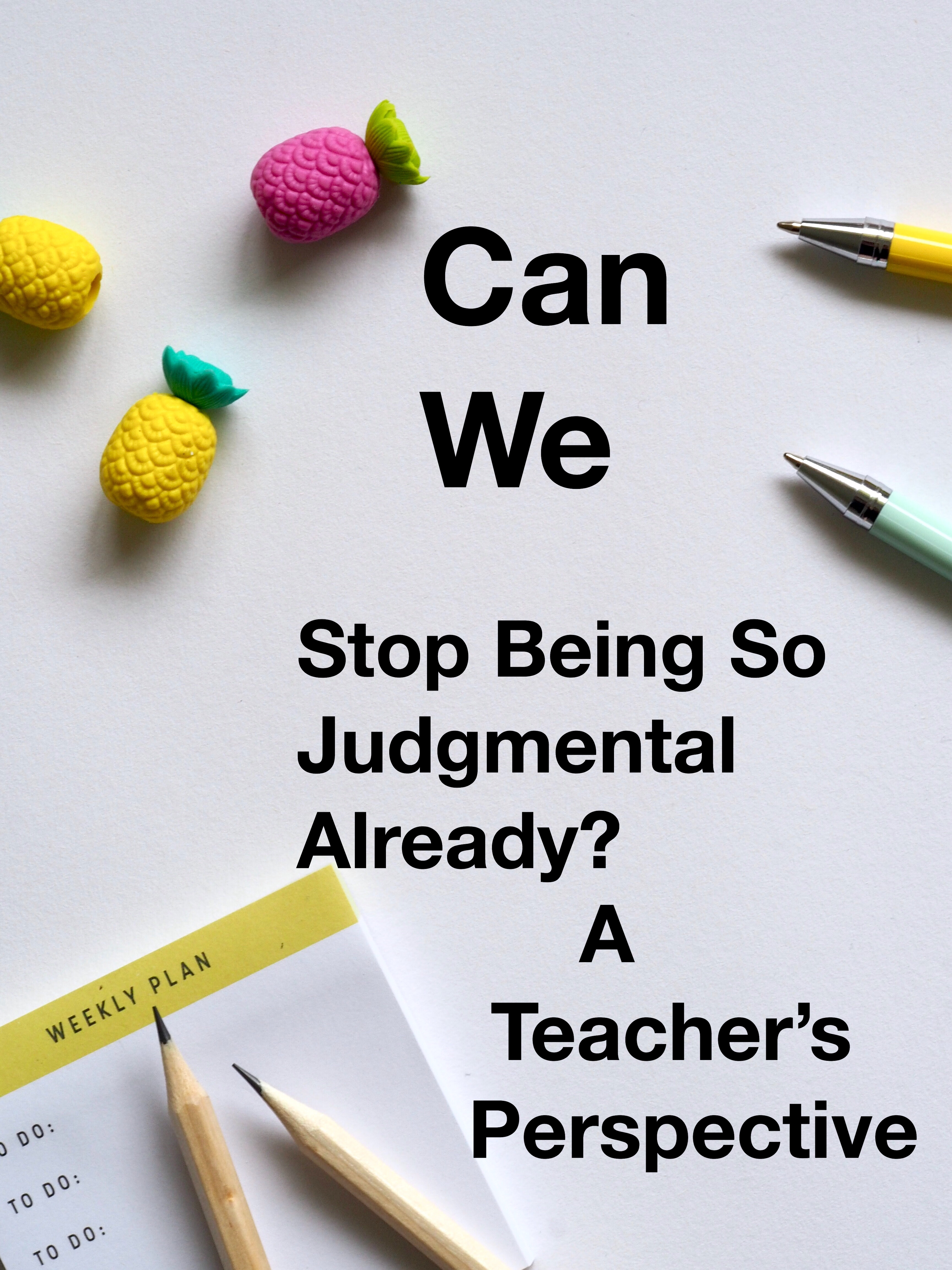 Can We Stop Being So Judgmental Already? (Pin)