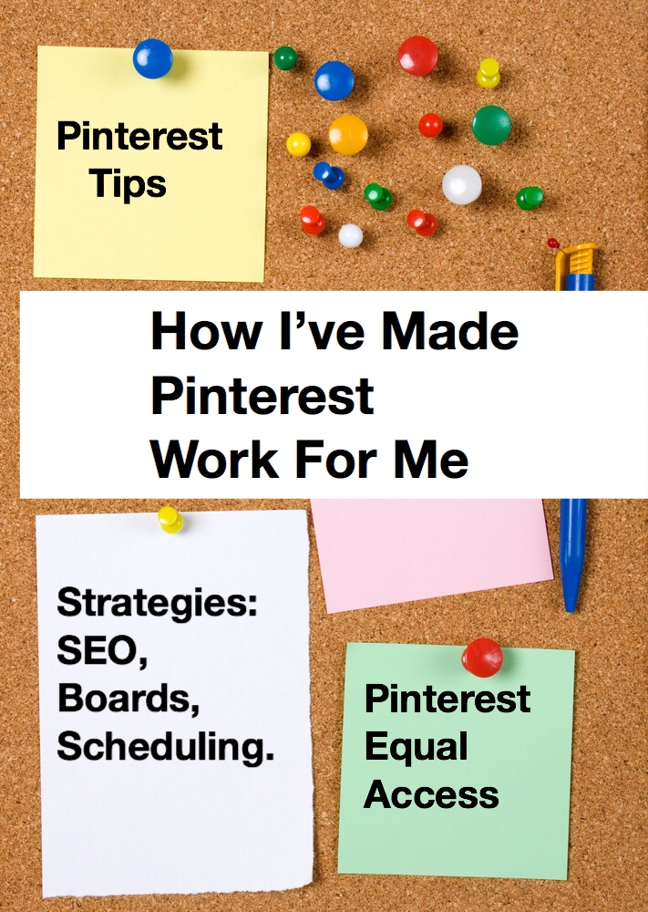 How I've Made Pinterest Work for Me pin