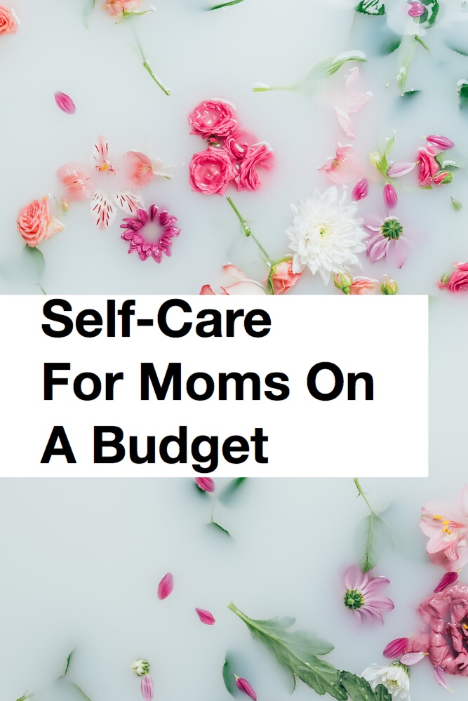 Self-care for moms on a budget pin