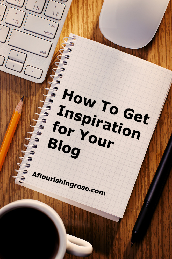 How To Get Inspiration for Your Blog Posts