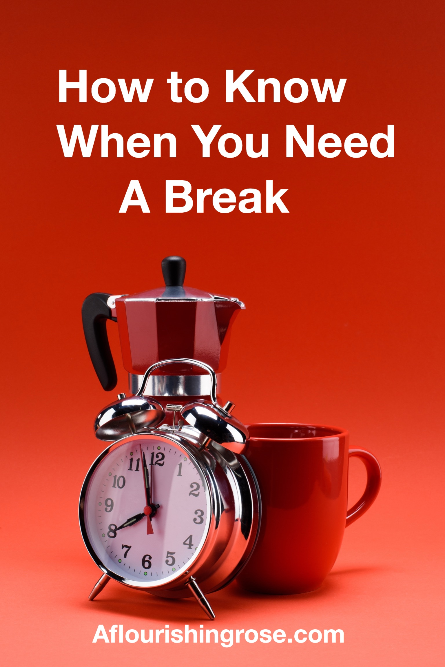 How to Know When You Need A Break