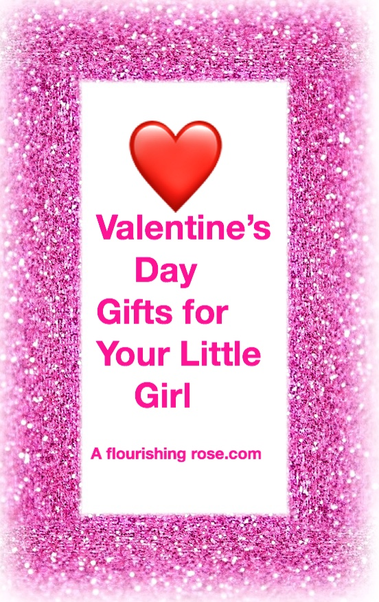 Valentine's Day Gifts for Your Little Girl